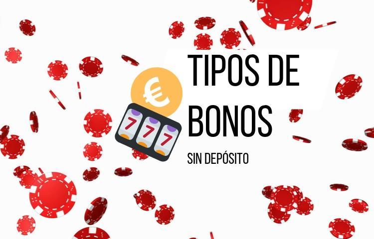 existen dos tipos de bonos sin depósito de casino